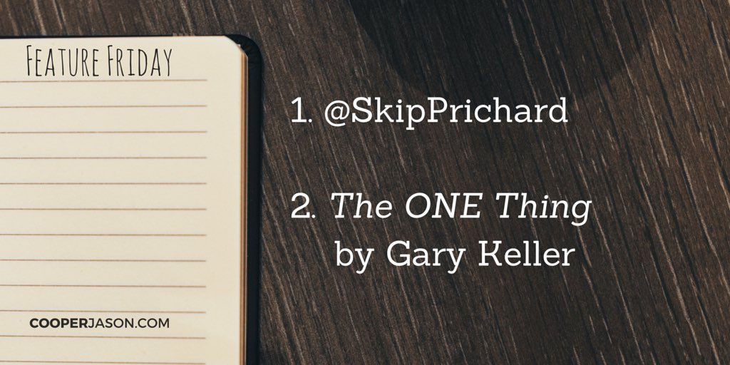 "Feature Friday: @SkipPrichard and ""The ONE Thing"""
