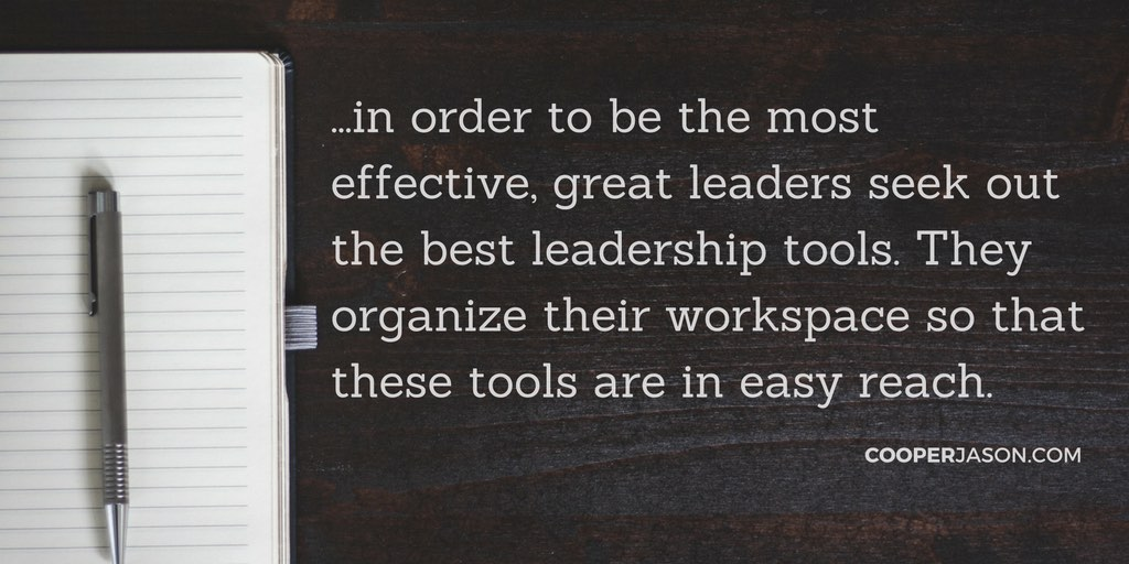 6 Leadership Tools Great Leaders Keep On Their Desk